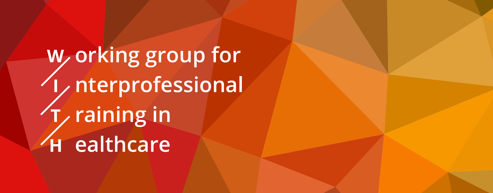 Working group for interprofessional training in healthcare - WITH